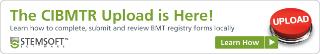 Learn how to complete, submit and review BMT registry forms locally. Join the Webinar.